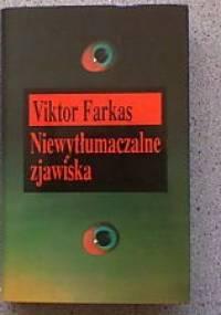 Niewytłumaczalne zjawiska - Viktor Farkas