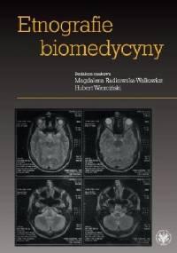Etnografie biomedycyny - Magdalena Radkowska-Walkowicz, HUBERT WIERCIŃSKI