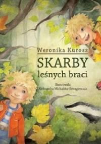 Skarby leśnych braci - Weronika Kurosz