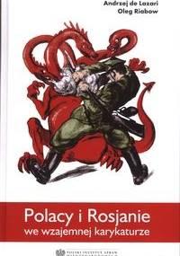 Polacy i Rosjanie we wzajemnej karykaturze - Andrzej de Lazari, Olieg Riabow