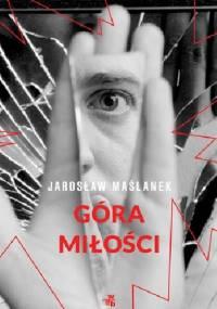 Góra miłości - Jarosław Maślanek