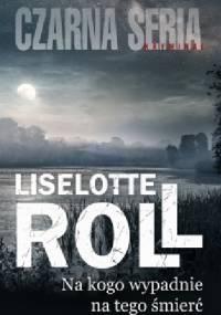 Na kogo wypadnie, na tego śmierć - Liselotte Roll