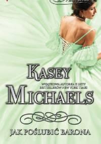 Jak poślubić barona - Kasey Michaels