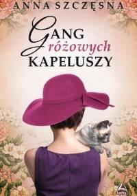 Gang różowych kapeluszy - Anna Szczęsna