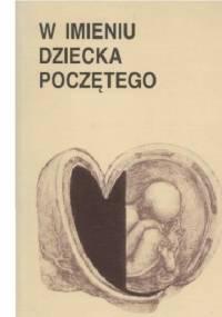 W imieniu dziecka poczętego - Jerzy W. Gałkowski