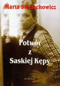Potwór z Saskiej Kępy - Marta Sieciechowicz