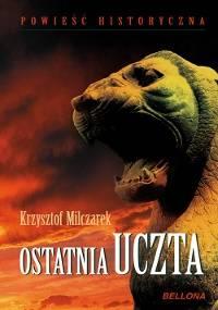 Ostatnia uczta - Krzysztof Milczarek