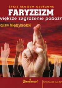 FARYZEIZM największe zagrożenie pobożnych - ks. Jarosław Międzybrodzki