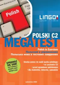 POLSKI C2. MEGATEST. Polish in Exercises - Stanisław Mędak