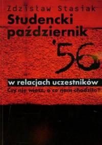 Studencki październik 56 w relacjach uczestników - Stasiak Zdzisław