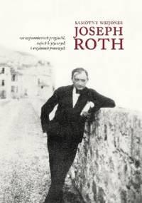 Samotny wizjoner. Joseph Roth we wspomnieniach przyjaciół, esejach krytycznych i artykułach prasowych - praca zbiorowa