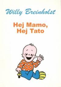 Hej mamo, hej tato - Willy Breinholst