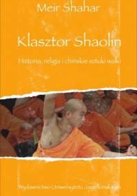 Klasztor Shaolin. Historia, religia i chińskie sztuki walki - Meir Shahar