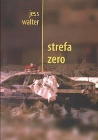 Strefa zero - Jess Walter