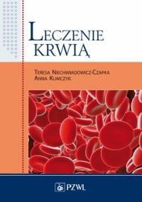 Leczenie krwią - Teresa Niechwiadowicz-Czapka, Anna Klimczyk