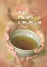 Flirt herbaty z medycyną - Iwona Wawer, Renata Zawadzka