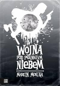 Wojna pod Pękniętym Niebem - Marcin Mortka