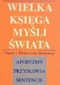 Wielka księga myśli świata - Danuta Masłowska, Włodzimierz Masłowski
