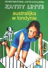 Australijka w Londynie - Kathy Lette