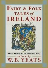 Fairy & Folk Tales of Ireland - William Butler Yeats