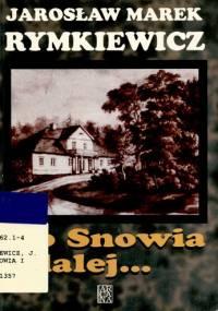 Do Snowia i dalej... - Jarosław Marek Rymkiewicz
