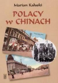 Polacy w Chinach - Marian Kałuski