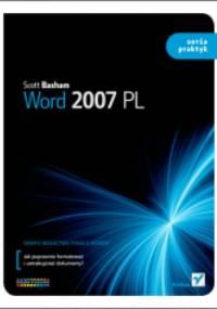 Word 2007 PL. Seria praktyk - Scott Basham