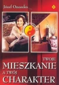 Twoje mieszkanie, a Twój charakter - Jozef Onoszko