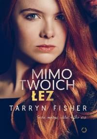 Mimo twoich łez - Tarryn Fisher