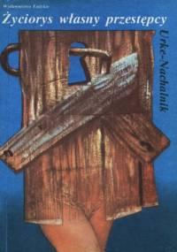 Życiorys własny przestępcy - Urke Nachalnik