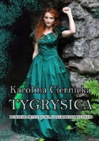 Tygrysica - Karolina Ciernicka