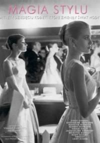 Magia stylu. Portrety dziesięciu kobiet, które zmieniły świat mody - Paola Saltari