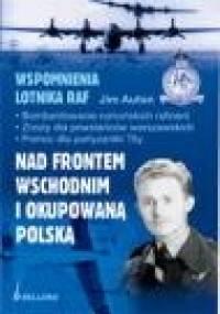 Nad Frontem Wschodnim i Okupowaną Polska - Jim Auton