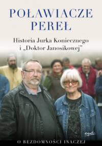 """Poławiacze pereł. Historia Jurka Koniecznego i """"Doktor Janosikowej"""" - Jurek Konieczny"""