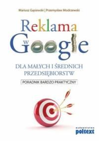 Reklama w Google dla małych i średnich przedsiębiorstw - Mariusz Gąsiewski, Przemysław Modrzewski