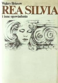 Rea Silvia i inne opowiadania - Walery Briusow