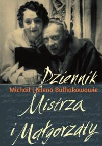 Dziennik Mistrza i Małgorzaty - Michaił Bułhakow, Helena Bułhakowa