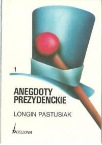 Anegdoty prezydenckie, tom 1 - Longin Pastusiak