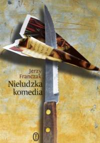 Nieludzka komedia - Jerzy Franczak