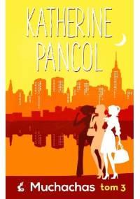 Muchachas. Tom 3 - Katherine Pancol