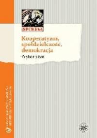 Kooperatyzm, spółdzielczość, demokracja. Wybór pism - praca zbiorowa
