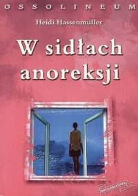 W sidłach anoreksji - Heidi Hassenmüller
