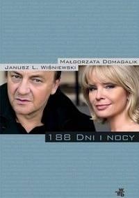 188 dni i nocy - Małgorzata Domagalik, Janusz Leon Wiśniewski
