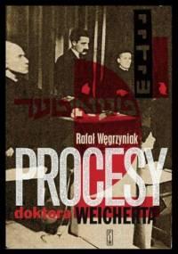 Procesy doktora Weicherta - Rafał Węgrzyniak