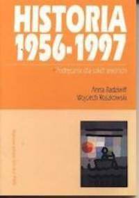 Historia 1956-1997 - Wojciech Roszkowski, Anna Radziwiłł