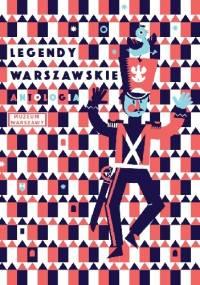 Legendy warszawskie. Antologia - Anna Marta Zdanowska
