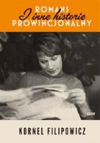 Romans prowincjonalny i inne historie - Kornel Filipowicz