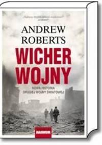 Wicher wojny. Nowa historia drugiej wojny światowej - Andrew Roberts