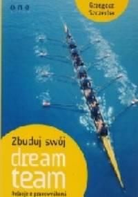 Zbuduj swój dream team. Relacje z pracownikami - Grzegorz Szczerba