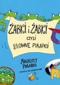 Żabki i żabki czyli słowne pułapki - Maurycy Polaski